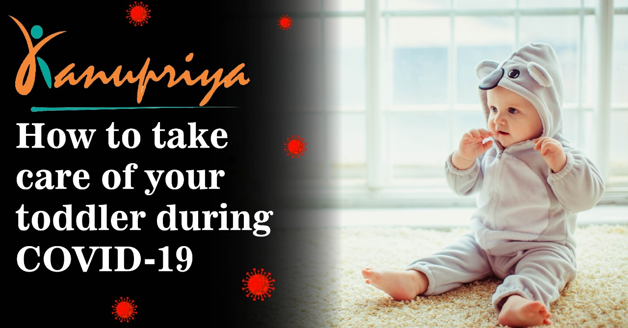 How to take care of your toddler during COVID-19